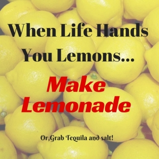 when-life-hands-you-lemons